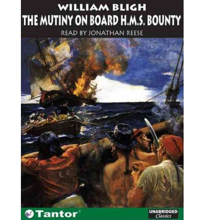 The Mutiny on Board HMS Bounty by William Bligh